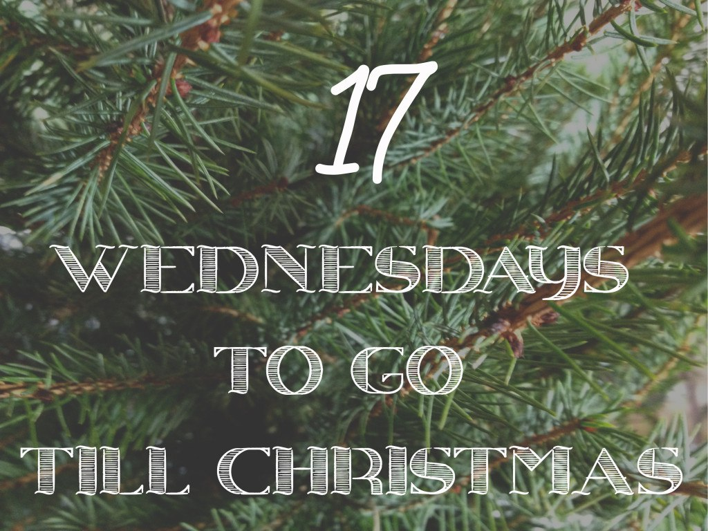 17 wednesdays to go till Christmas